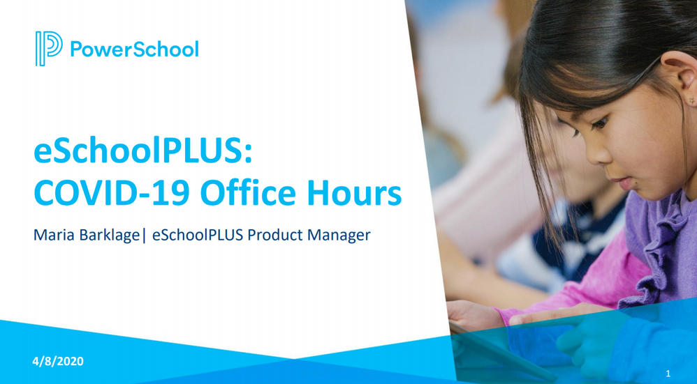 04/08/2020 eSchoolPlus COVID-19 Office Hours Recording and PowerPoint