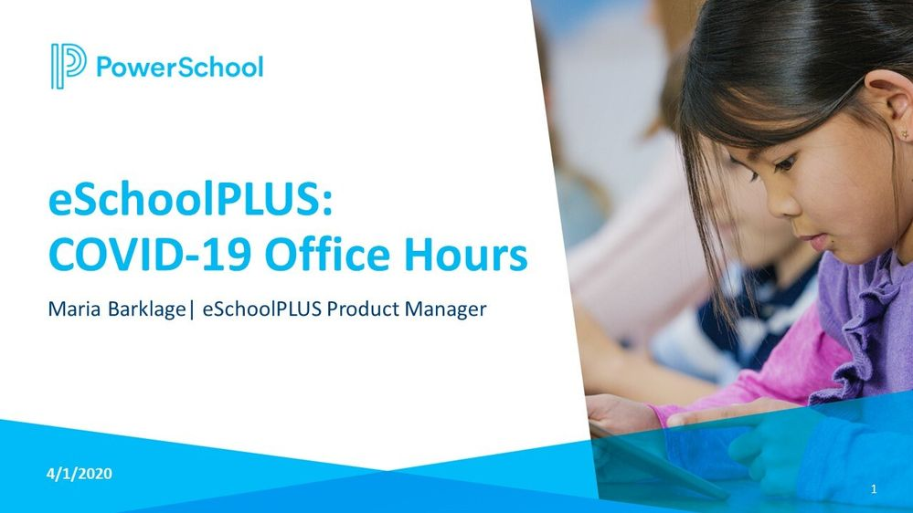 04/01/2020 eSchoolPlus COVID-19 Office Hours Recording and PowerPoint