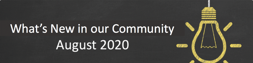 What's New in our Community: August 2020