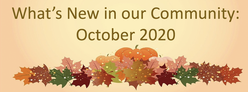 What's New in our Community: October 2020