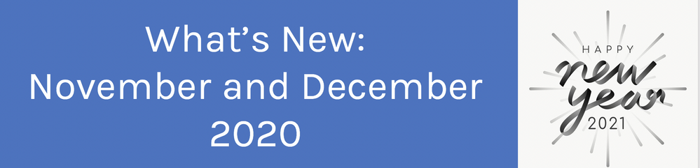 What's New in our Community: November and December 2020